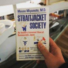 Straightjacket Society: An Insider's Irreverent View of Bureaucratic Japan by Masao Miyamoto (1994)